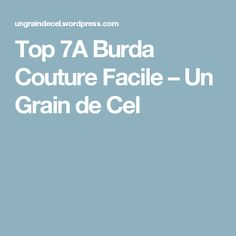 Top 7A Burda Couture Facile – Un Grain de Cel