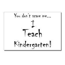 I teach kindergarten! HAHAHA
