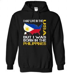 I May Live in the United States But I Was Born in the P - #button up shirt #sweater scarf. ORDER NOW => https://www.sunfrog.com/States/I-May-Live-in-the-United-States-But-I-Was-Born-in-the-Philippines-techurzuda-Black-Hoodie.html?68278