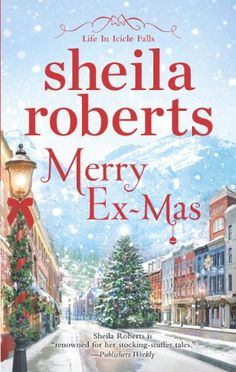 Merry Ex-Mas (Life in Icicle Falls Book 2) by Sheila Roberts