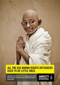 Amnesty International: Little Gandhi All the big human rights defenders used to be little once. Social Advertising, Creative Advertising, Advertising Campaign, Advertising Design, Advertising Ideas, Advert Design, Ads Creative, Creative Design, Eye Photography