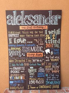 Cute idea for baby boy's first birthday. Bigger version with more special info. Use it in his pictures, then display it at his party. Frame with no glass to look like chalkboard, and hang on wall in his room after that!