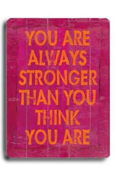 You are always stronger than you think!