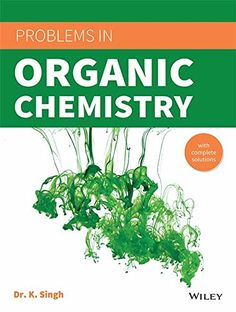 Wiley's Problems in Organic Chemistry by K. Singh ISBN: 978-81-265-5582-6 ISBN: 978-81-265-8216-7 Work Energy And Power, Chemistry Textbook, Teaching Patterns, Functional Group, Carboxylic Acid, Nursing Books