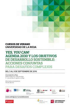 5 de septiembre de 2016 Logroño Curso de Verano (septiembre) Curso: 'Yes, you can! Agenda 2030 y los Objetivos de Desarrollo Sostenible: acciones conjuntas para desafíos complejos