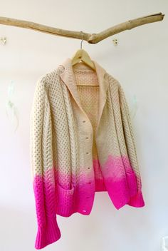 One day I'm going to do this. Dip dyed pink Aran cardigan.