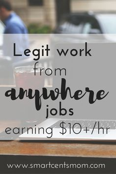 Legit Work from Home Jobs that Pay $10 or More Per Hour via @https://www.pinterest.com/smartcents/