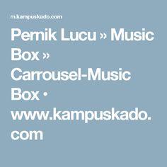 Pernik Lucu » Music Box » Carrousel-Music Box  • www.kampuskado.com
