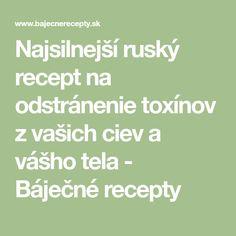 Najsilnejší ruský recept na odstránenie toxínov z vašich ciev a vášho tela - Báječné recepty Nordic Interior, Kefir, Math Equations, Anatomy