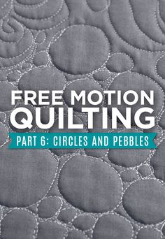 Next in our Free Motion Quilting series is Circles and Pebbles!!! This fun motif is perfect for any quilt and can easily be used to fill small areas! Check out the free tutorial HERE!
