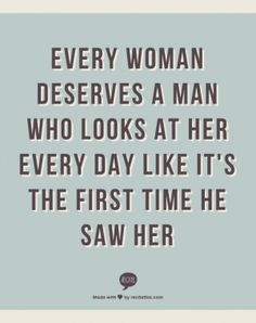 Every woman deserves that look