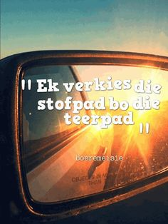 Boeremeisie vir altyd! Wise Quotes, Words Quotes, Quotes To Live By, Qoutes, Funny Quotes, Inspirational Quotes, Sayings, Afrikaanse Quotes, Travel Quotes