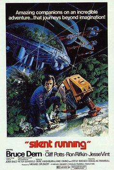 Silent Running -A pre-Star Wars science fiction movie with ethical implications.