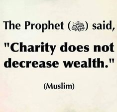 Charity will never decrease your wealth. #Charity #Islam #Faith