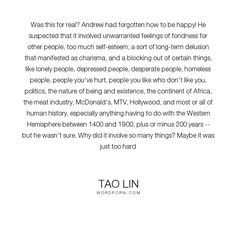 """Tao Lin - """"Was this for real? Andrew had forgotten how to be happy! He suspected that it involved..."""". happiness"""