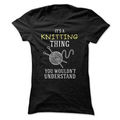 It's a Knitting Thing You Wouldn't Understand T Shirts, Hoodies. Get it here ==► https://www.sunfrog.com/Hobby/Its-a-Knitting-Thing-You-Wouldnt-Understand-Ladies.html?57074 $21.95