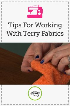 Tips for Working with Terry Fabrics | National Sewing Circle