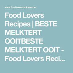 Food Lovers Recipes | BESTE MELKTERT OOITBESTE MELKTERT OOIT - Food Lovers Recipes Paleo Baking, Bread Baking, Melktert, South African Recipes, Banting, Almond Flour, Grain Free, Delicious Desserts, Catering