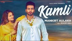Kamli Lyrics - Mankirt Aulakh: This Latest Punjabi Song is sung by Mankirt Aulakh. Music composed by Ikwinder Singh, while it's written by Kammy Grewal & Veet Baljit. This music video is directed by Sukh Sanghera All Love Songs, Big Songs, New Hindi Video, Trending Songs, Song Hindi, Beautiful Lyrics, Song Of The Year, Music Composers