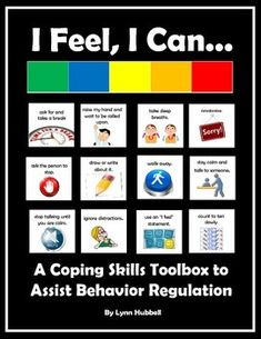 I+Feel,+I+Can:+A+Coping+Skills+Toolbox+to+Assist+Behavior+Regulation+provides+teachers,+parents+and+other+professionals+a+flexible+tool+for+teaching+students+about+coping+skills+which+can+help+them+learn+to+better+regulate+their+own+emotions+and+behavior.