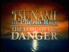 Puerto Rico Tsunami The Forgotten Danger - Warning and Mitigation Program