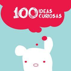 100 ideas Curiosas