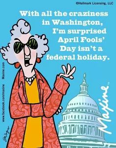 Maxine on April Fools' Day Senior Humor, Aunty Acid, April Fools, Funny Cartoons, Funny Posters, Just For Laughs, The Fool, Laugh Out Loud, The Funny