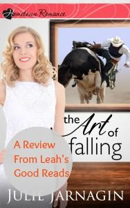 Leah's Good Reads: The Art of Falling by Julie Jarnagin: A Review