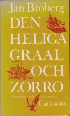 """""""Den heliga Graal och Zorro"""" av Jan Broberg Den, Calm, Reading, Books, Libros, Book, Reading Books, Book Illustrations, Libri"""