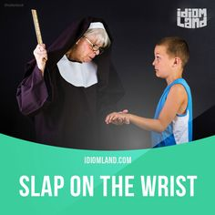"""Slap on the wrist"" is a mild punishment. Example: The judge gave her a slap on the wrist by sentencing her to a few hours of community service. Get our apps for learning English: learzing.com"