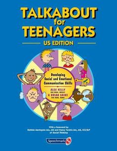 Talkabout for teenagers: Developing social and emotional communication skills. (2016). by Alex Kelly & Brian Sains