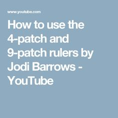 How to use the 4-patch and 9-patch rulers by Jodi Barrows - YouTube