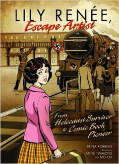 "Read ""Lily Renée, Escape Artist From Holocaust Survivor to Comic Book Pioneer"" by Trina Robbins available from Rakuten Kobo. In Lily Renée Wilheim is a Jewish girl living in Vienna. Her days are filled with art and ballet. Holocaust Books, Holocaust Survivors, Comic Book Artists, Comic Books, Comic Art, Mighty Girl, Book Girl, Women In History, A Comics"