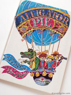"""""""Alligator Pie"""", by Dennis Lee.  (Children's poetry)"""