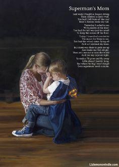 Superman's Mom By Liz Lemon Swindle Poem By Steeven Lemon  http://www.foundationarts.com/p-25386-supermans-mom.aspx?affiliateid=10199