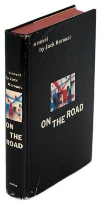 On The Road by Kerouac, Jack  New York: Viking Press,. First edition. Listed by Raptis Rare Books, ABAA/ILAB