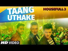 Taang Uthake Lyrics - Housefull 3 | Sohail Sen - Lyrics | Hindi Songs | New Songs | Old Songs
