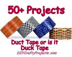 50  Craft Projects Using Duck Tape or is it Duct Tape