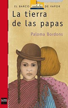 La tierra de las papas (Barco de Vapor Roja, Band 90) von Paloma Bordons http://www.amazon.de/dp/8434850532/ref=cm_sw_r_pi_dp_2Swywb0GAEBQX