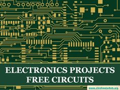 Free Electronics Projects Circuits and their Applications by Electronics Hub via slideshare