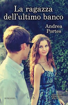 """Leggere Romanticamente e Fantasy: Anteprima """"La ragazza dell'ultimo banco"""" di Andrea..."""