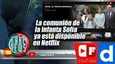 La comunión de la infanta Sofía ya está disponible en Netflix