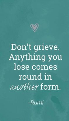 10 Rumi quotes - anything you lose