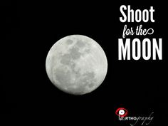 Shoot for the moon.... Jo hoga dekha jayega!!