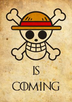 """One Piece and GOT : """"Luffy is coming !! """" - Mai 2014 #GameOfThrones #Type #Typography #drawing"""