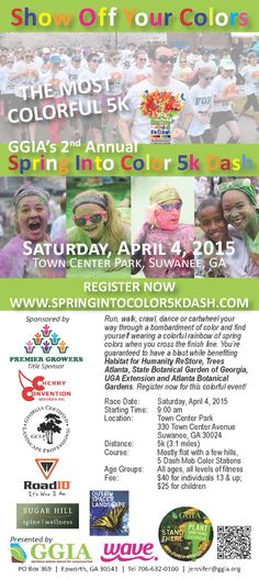 We invite you to join us for the 2nd annual Spring Into Color 5K Dash! Come experience some fun in the wildest 5K you've ever seen! This is your chance to support Georgia Green Industry Association (GGIA) and show your colors in this fun-filled event. Run, Walk, Crawl, Dance or Cartwheel your way through a bombardment of color and find yourself wearing a COLORFUL Dash of Spring Colors when you reach the finish line. You're guaranteed to have a blast and benefit some awesome charities in the…