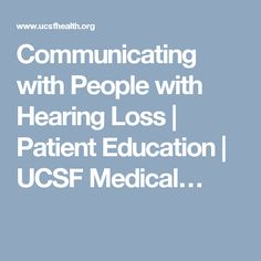 Communicating with People with Hearing Loss. Instructions on how to communicate. Hearing Impairment, Great Websites, Effective Communication, Medical Center, Disability, Signage, The Cure, Education, People