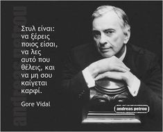 Gore Vidal, Greek Quotes, Amazing Quotes, Wise Words, Life Is Good, Thoughts, Writers, Angel, Awesome Quotes