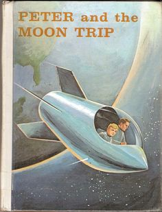 Peter and the Moon Trip Vintage Air Age Book