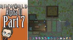 Let's Stream RimWorld: Alpha 11 - Part 7